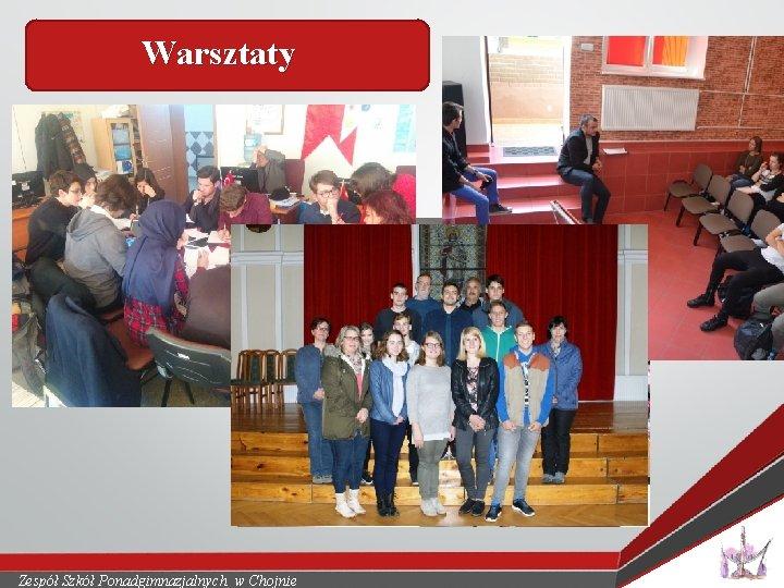 Warsztaty Zespół Szkół Ponadgimnazjalnych w Chojnie