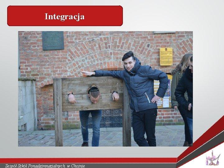 Integracja Zespół Szkół Ponadgimnazjalnych w Chojnie