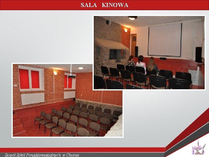 SALA KINOWA Zespół Szkół Ponadgimnazjalnych w Chojnie