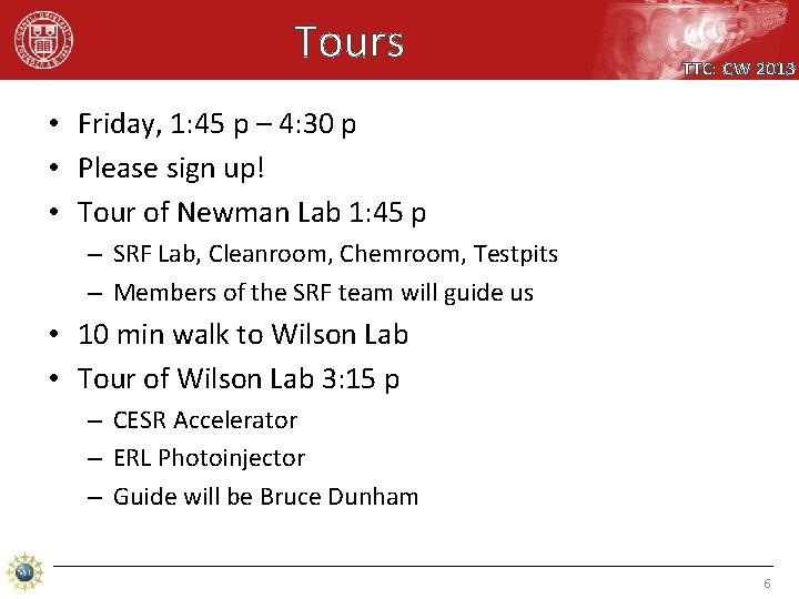 Tours TTC: CW 2013 • Friday, 1: 45 p – 4: 30 p •