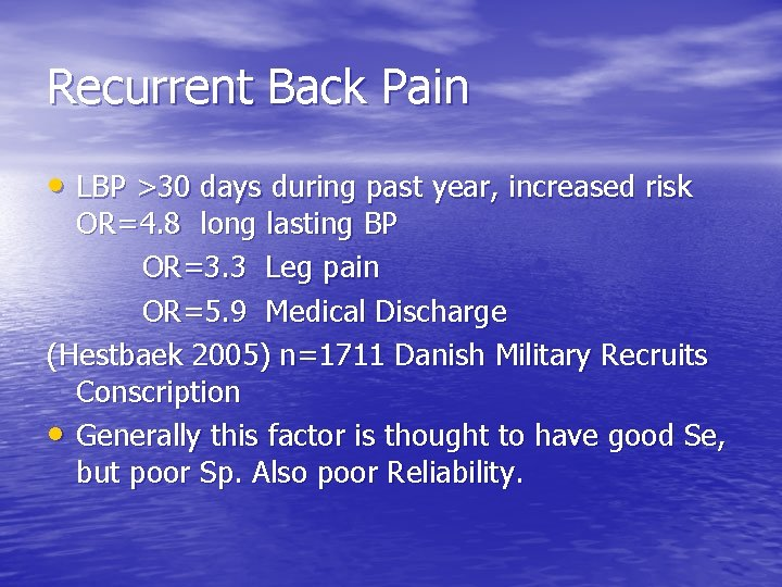 Recurrent Back Pain • LBP >30 days during past year, increased risk OR=4. 8