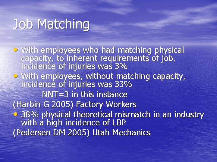 Job Matching • With employees who had matching physical capacity, to inherent requirements of