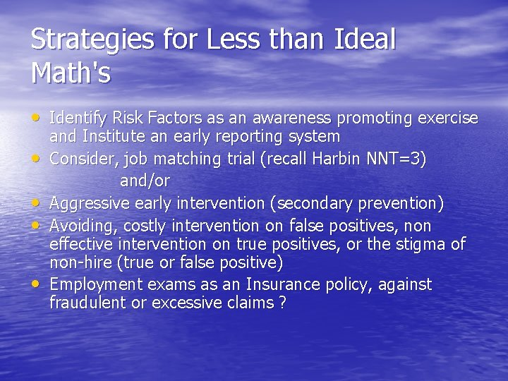 Strategies for Less than Ideal Math's • Identify Risk Factors as an awareness promoting
