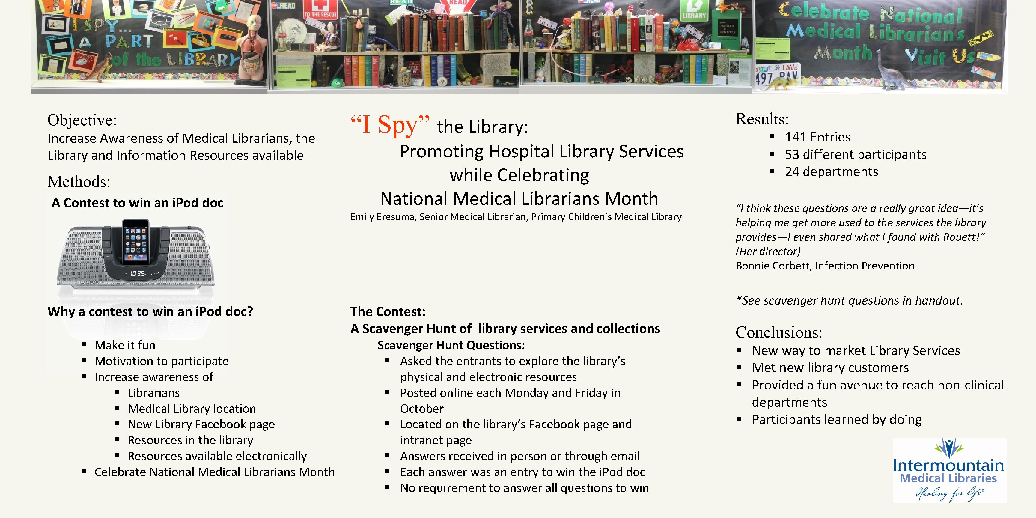 Objective: Increase Awareness of Medical Librarians, the Library and Information Resources available Methods: A