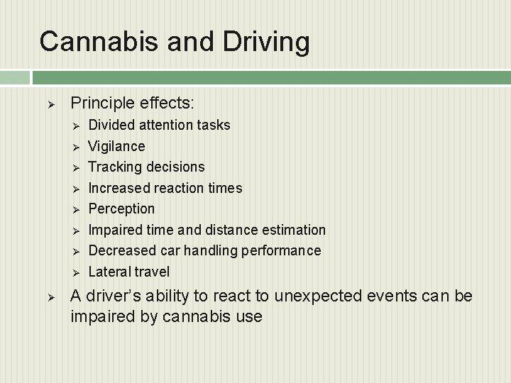Cannabis and Driving Ø Principle effects: Ø Ø Ø Ø Ø Divided attention tasks