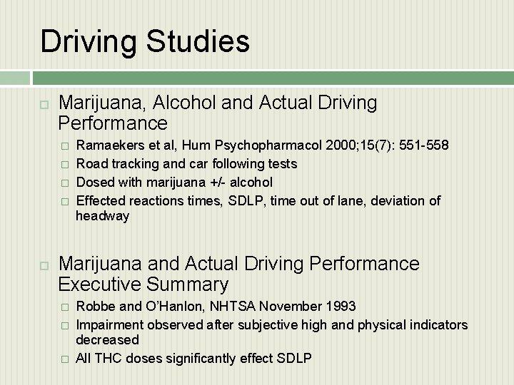 Driving Studies Marijuana, Alcohol and Actual Driving Performance � � Ramaekers et al, Hum