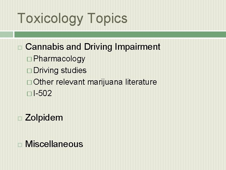 Toxicology Topics Cannabis and Driving Impairment � Pharmacology � Driving studies � Other relevant