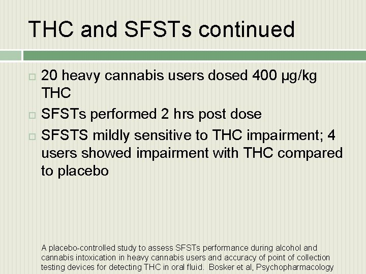 THC and SFSTs continued 20 heavy cannabis users dosed 400 µg/kg THC SFSTs performed