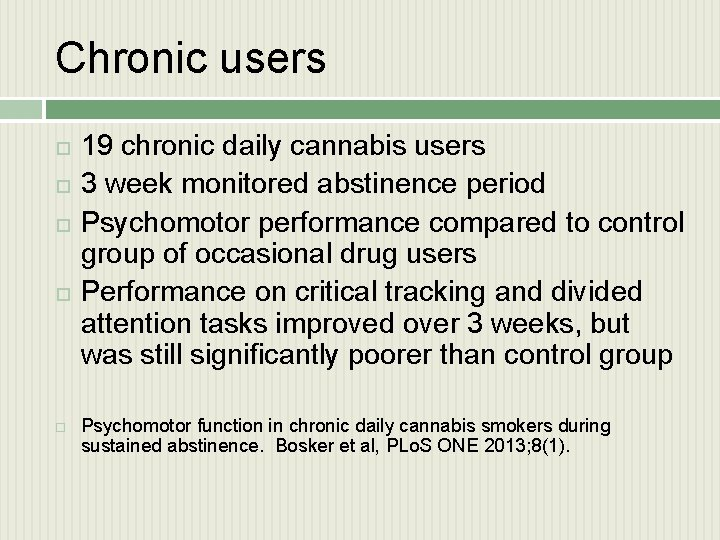 Chronic users 19 chronic daily cannabis users 3 week monitored abstinence period Psychomotor performance