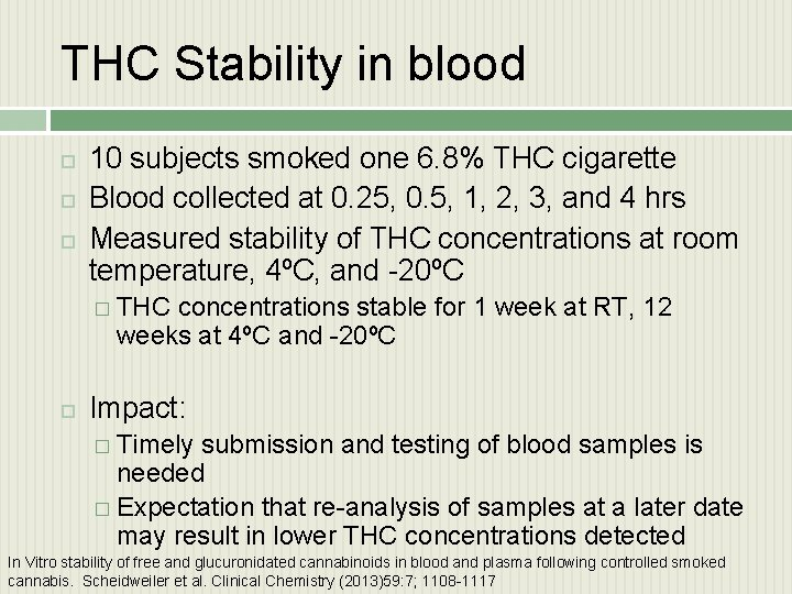THC Stability in blood 10 subjects smoked one 6. 8% THC cigarette Blood collected