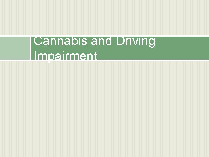 Cannabis and Driving Impairment