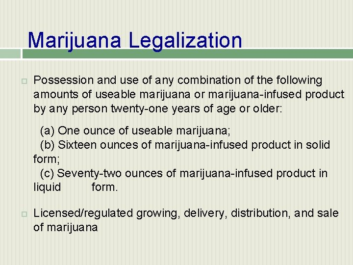 Marijuana Legalization Possession and use of any combination of the following amounts of useable