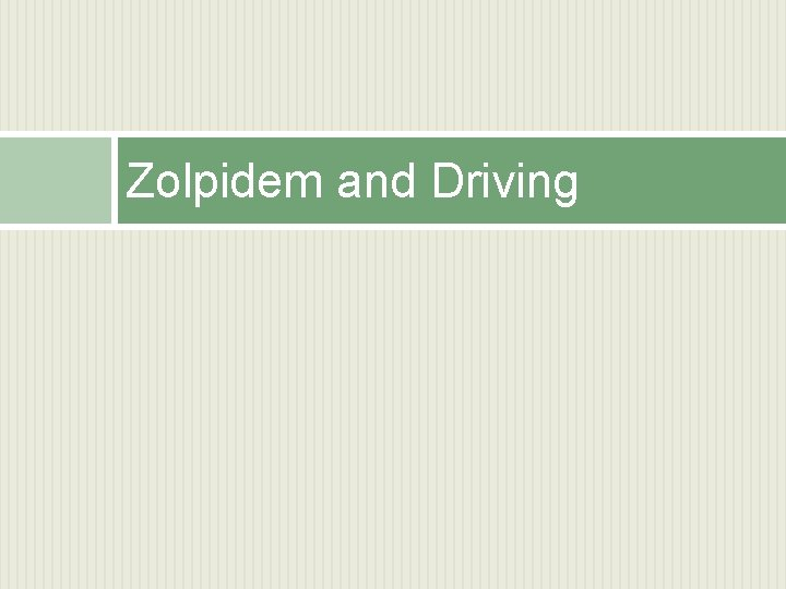 Zolpidem and Driving