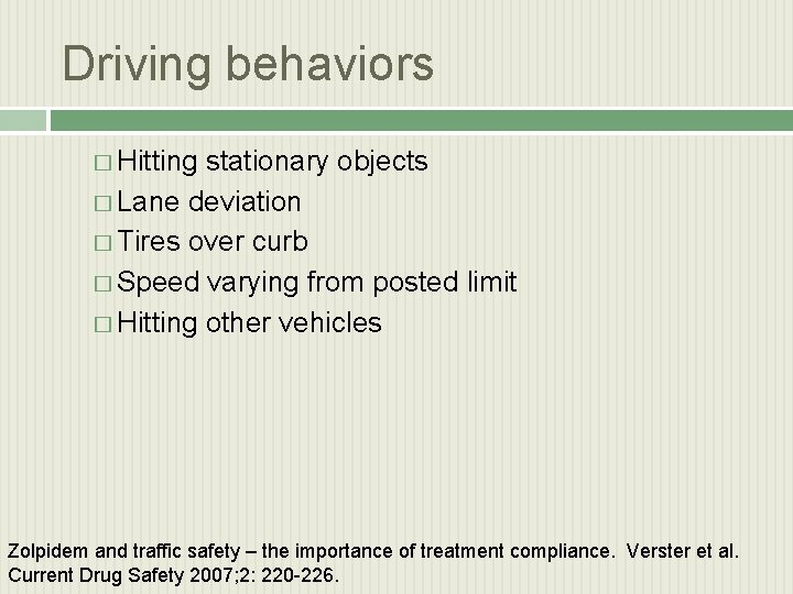 Driving behaviors � Hitting stationary objects � Lane deviation � Tires over curb �