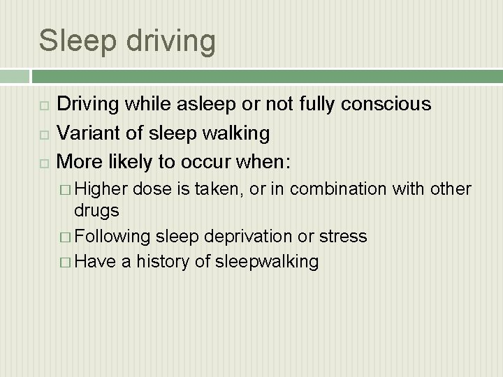 Sleep driving Driving while asleep or not fully conscious Variant of sleep walking More