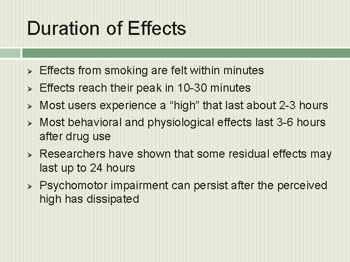 Duration of Effects Ø Ø Ø Effects from smoking are felt within minutes Effects