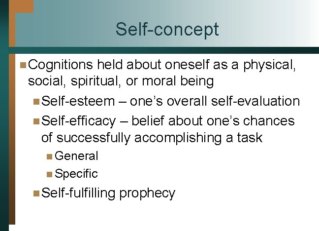 Self-concept n Cognitions held about oneself as a physical, social, spiritual, or moral being