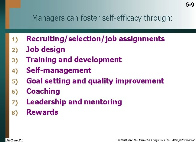 5 -9 Managers can foster self-efficacy through: 1) 2) 3) 4) 5) 6) 7)