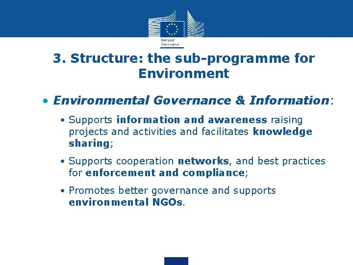 3. Structure: the sub-programme for Environment • Environmental Governance & Information: • Supports information