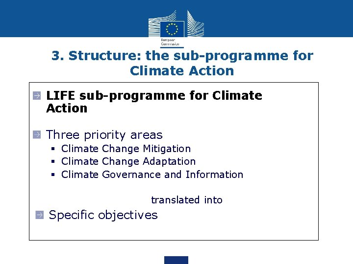 3. Structure: the sub-programme for Climate Action LIFE sub-programme for Climate Action Three priority