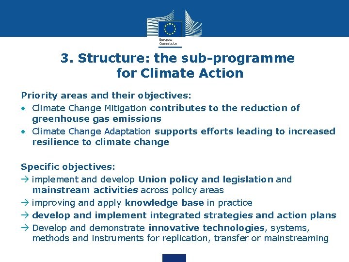 3. Structure: the sub-programme for Climate Action Priority areas and their objectives: • Climate