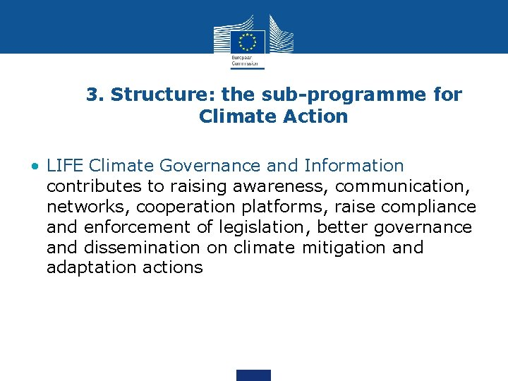 3. Structure: the sub-programme for Climate Action • LIFE Climate Governance and Information contributes