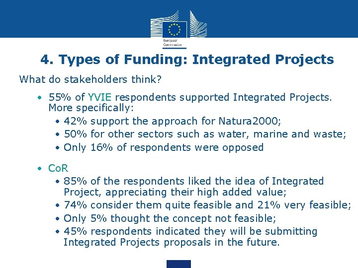 4. Types of Funding: Integrated Projects What do stakeholders think? • 55% of YVIE