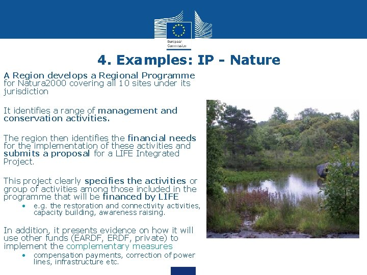 4. Examples: IP - Nature A Region develops a Regional Programme for Natura 2000