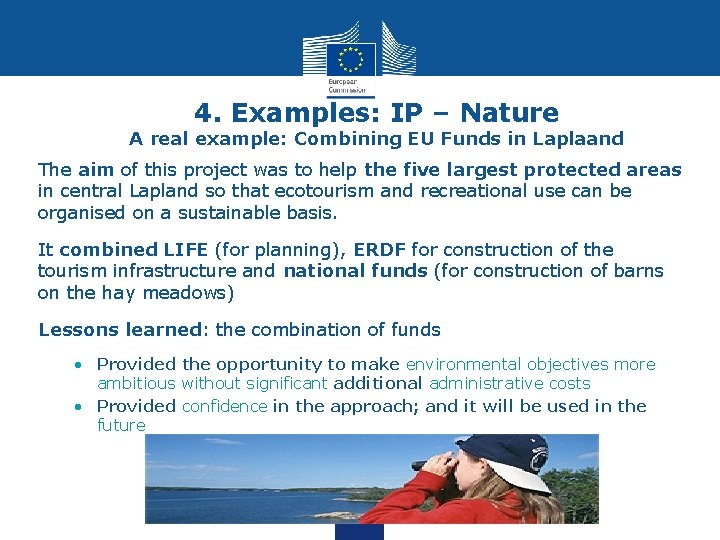 4. Examples: IP – Nature A real example: Combining EU Funds in Laplaand The