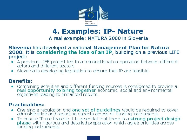 4. Examples: IP- Nature A real example: NATURA 2000 in Slovenia • Slovenia has