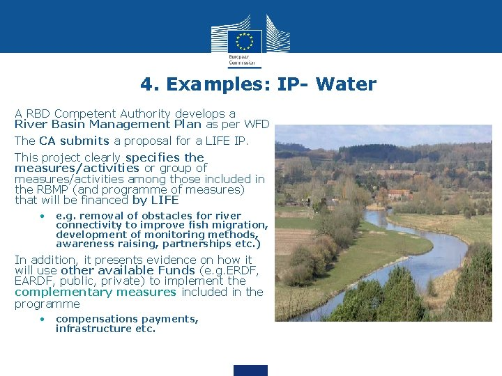 4. Examples: IP- Water A RBD Competent Authority develops a River Basin Management Plan