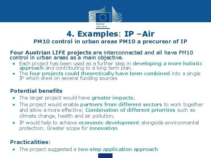 4. Examples: IP –Air PM 10 control in urban areas PM 10 a precursor