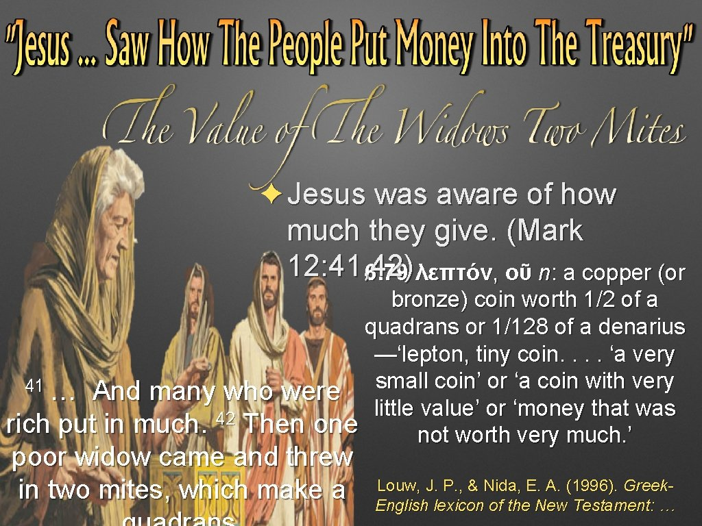 ✦Jesus was aware of how much they give. (Mark 12: 41, 42) 6. 79