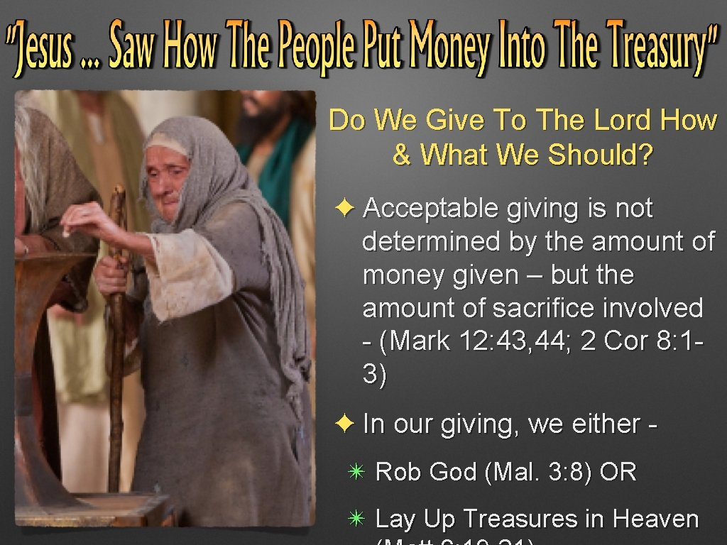 Do We Give To The Lord How & What We Should? ✦ Acceptable giving