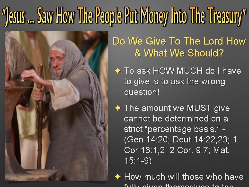 Do We Give To The Lord How & What We Should? ✦ To ask
