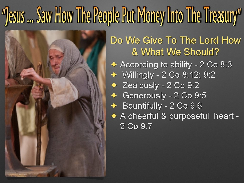 Do We Give To The Lord How & What We Should? ✦ According to