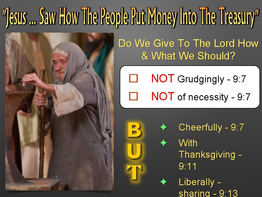 Do We Give To The Lord How & What We Should? � NOT Grudgingly