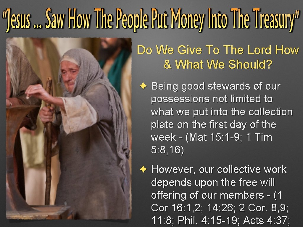 Do We Give To The Lord How & What We Should? ✦ Being good