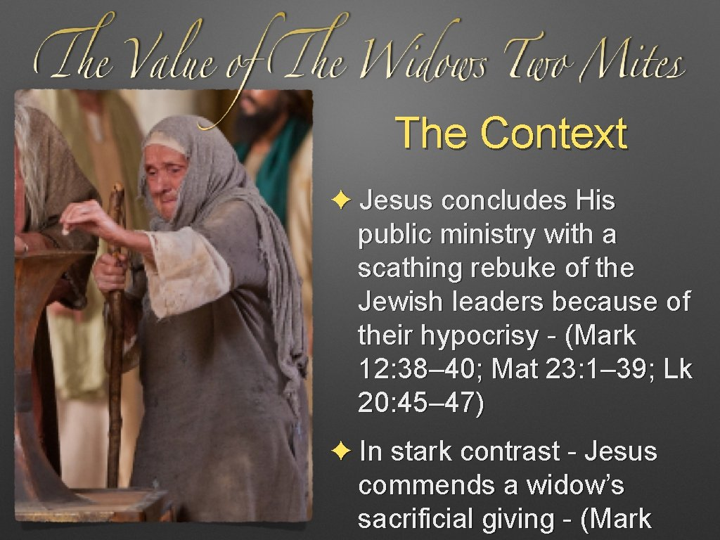 The Context ✦ Jesus concludes His public ministry with a scathing rebuke of the