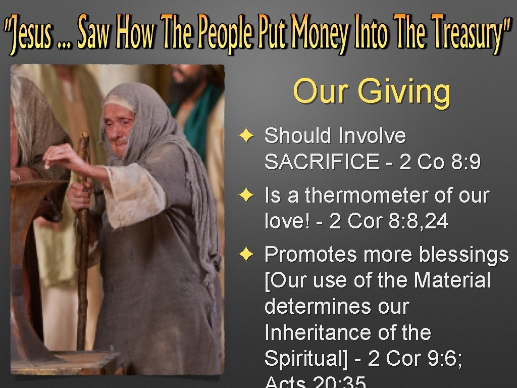 Our Giving ✦ Should Involve SACRIFICE - 2 Co 8: 9 ✦ Is a