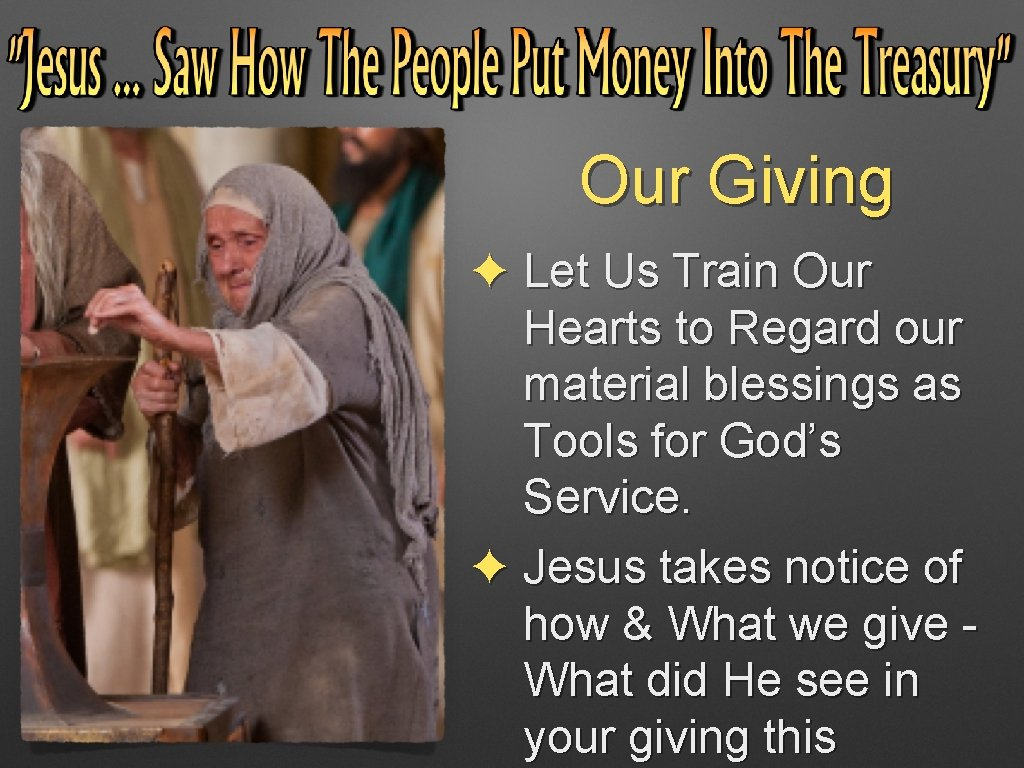 Our Giving ✦ Let Us Train Our Hearts to Regard our material blessings as