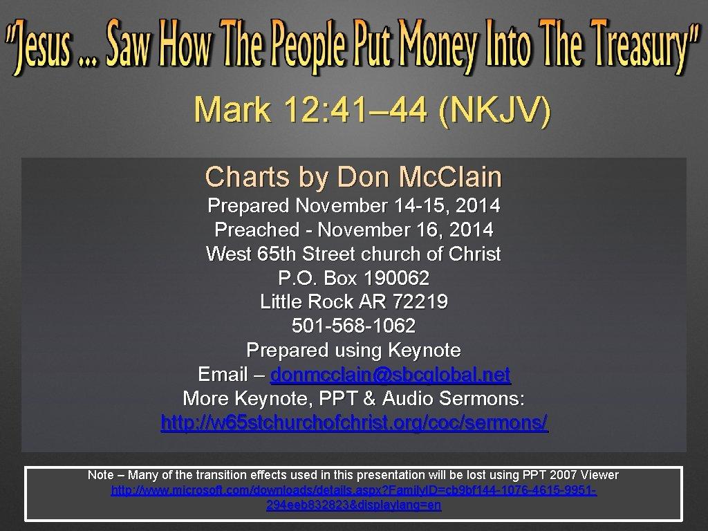 Mark 12: 41– 44 (NKJV) Charts by Don Mc. Clain Prepared November 14 -15,