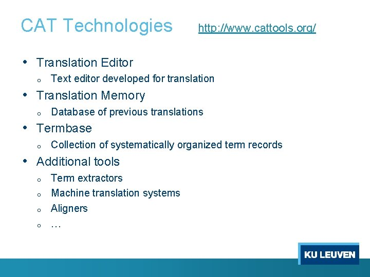 CAT Technologies http: //www. cattools. org/ • Translation Editor o Text editor developed for