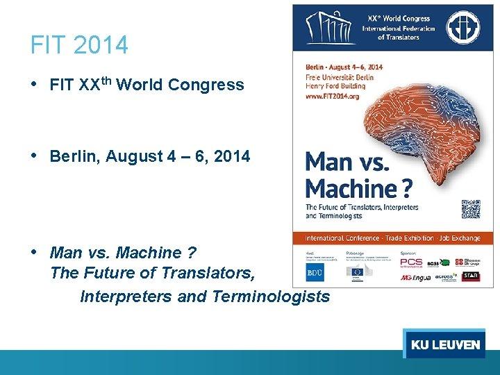 FIT 2014 • FIT XXth World Congress • Berlin, August 4 – 6, 2014