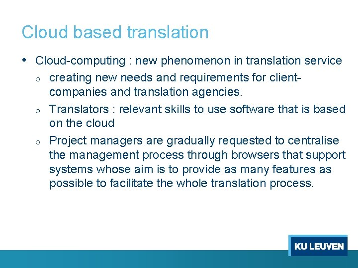 Cloud based translation • Cloud-computing : new phenomenon in translation service o o o