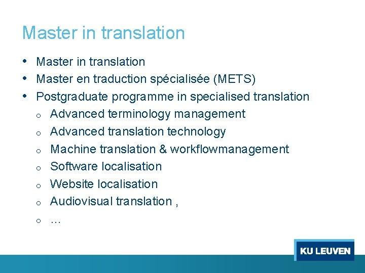Master in translation • Master en traduction spécialisée (METS) • Postgraduate programme in specialised