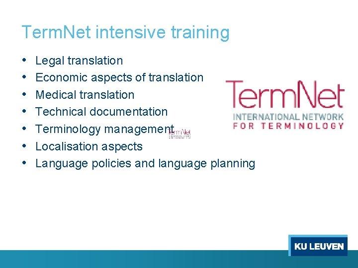 Term. Net intensive training • • Legal translation Economic aspects of translation Medical translation