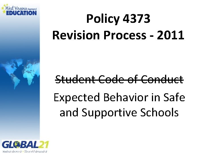 Policy 4373 Revision Process - 2011 Student Code of Conduct Expected Behavior in Safe
