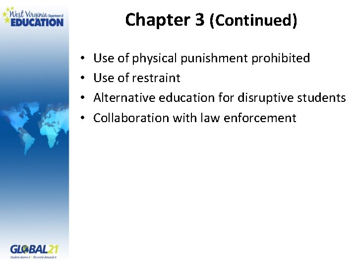 Chapter 3 (Continued) • • Use of physical punishment prohibited Use of restraint Alternative