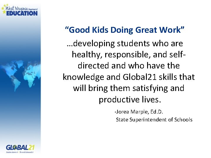 """""""Good Kids Doing Great Work"""" …developing students who are healthy, responsible, and selfdirected and"""